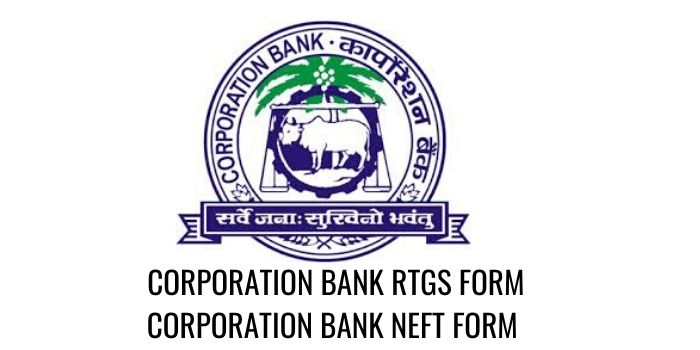 CORPORATION bank RTGS NEFT FORM PDF