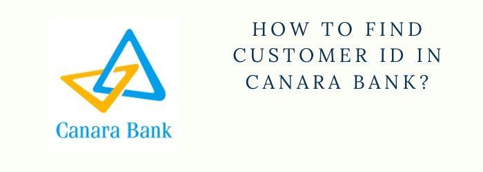 Canara Bank customer id