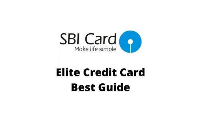 SBI Elite Credit Card Best Guide