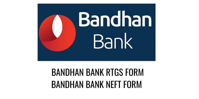 bandhan bank RTGS NEFT FORM PDF