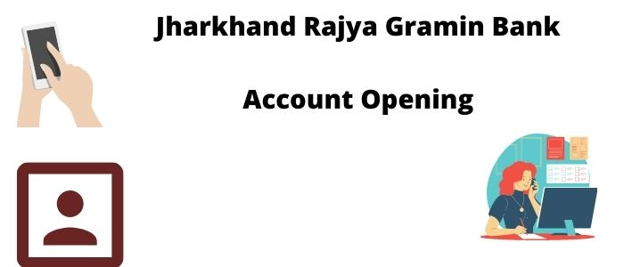Jharkhand Rajya Gramin Bank Account Opening