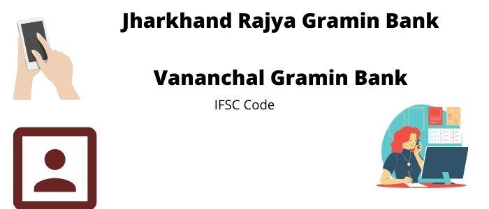 Vananchal Gramin Bank IFSC Code sbin0rrvcgb