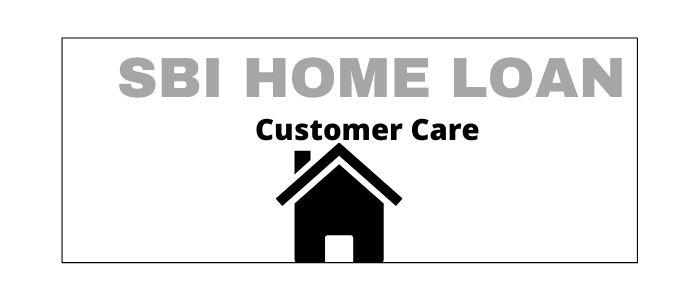 SBI Home loan customer care number