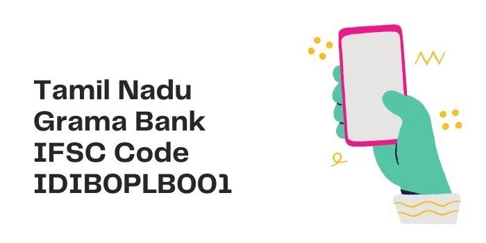 Tamil Nadu Grama Bank IFSC Code IDIB0PLB001