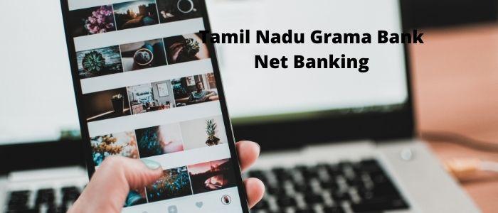 Tamil Nadu Grama Bank Net Banking