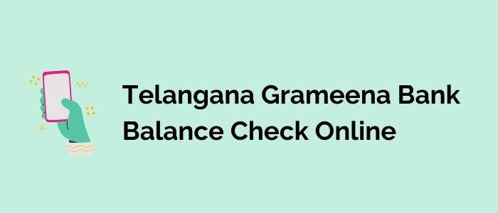 Telangana Grameena Bank Balance Check Online process