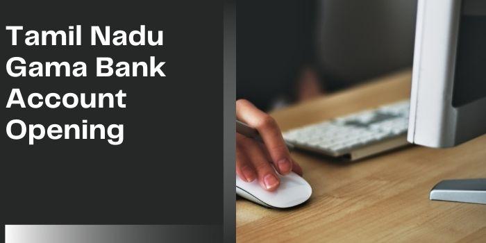 Tamil Nadu Grama Bank Account Opening