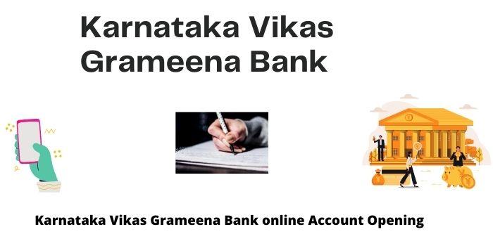 Karnataka Vikas Grameena Bank online Account Opening